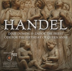 Dixit Dominus, Ode for the Birthday of Queen Anne, Zadok the Priest