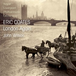 London Again: The Music of Eric Coates