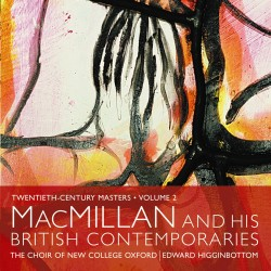 Twentieth Century Masters, Volume 2: MacMillan and his British Contemporaries