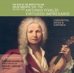 The Rise of the North Italian Violin Concerto, Vol. 2: Virtuoso Impresario