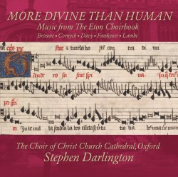 More Divine Than Human: Music from The Eton Choir Book
