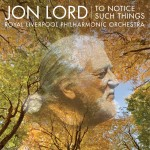 John Lord – To Notice Such Things