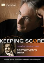 Keeping Score: Revolutions in Music: Beethoven's Eroica