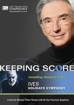 Keeping Score: Revealing Classical Music: Ives Holidays Symphony Blu-Ray