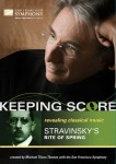 Keeping Score: Revolutions in Music: Stravinsky's Rite of Spring