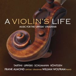 A Violin's Life: Music for the Lipiński Strad