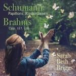 Schumann: Papillons, Kinderszenen; Brahms: Opp. 117, 118