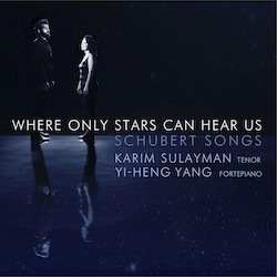 Where Only Stars Can Hear Us: Schubert Songs