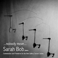 … nobody move … : Commissions and Premieres for the New Gallery Concert Series