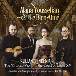 Brillance Indéniable: The Virtuoso Violin in the Court of Louis XV – Sonatas and Symphonies by Louis-Gabriel Guillemain