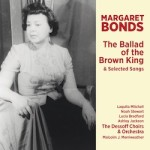 Margaret Bonds: The Ballad of the Brown King
