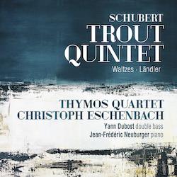"Schubert: ""Trout"" Quintet, Waltzes, Ländler"