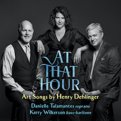 At That Hour: Art Songs by Henry  Dehlinger