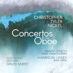 Christopher Tyler Nickel – Concertos for Oboe