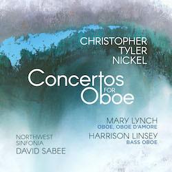 Christopher Tyler Nickel – Concertos for Oboe