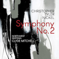 Christopher Tyler Nickel: Symphony No. 2